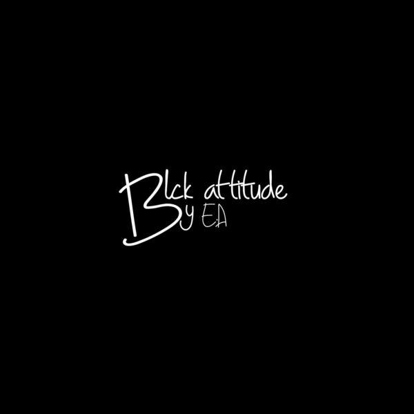 Black Attitude by E.A