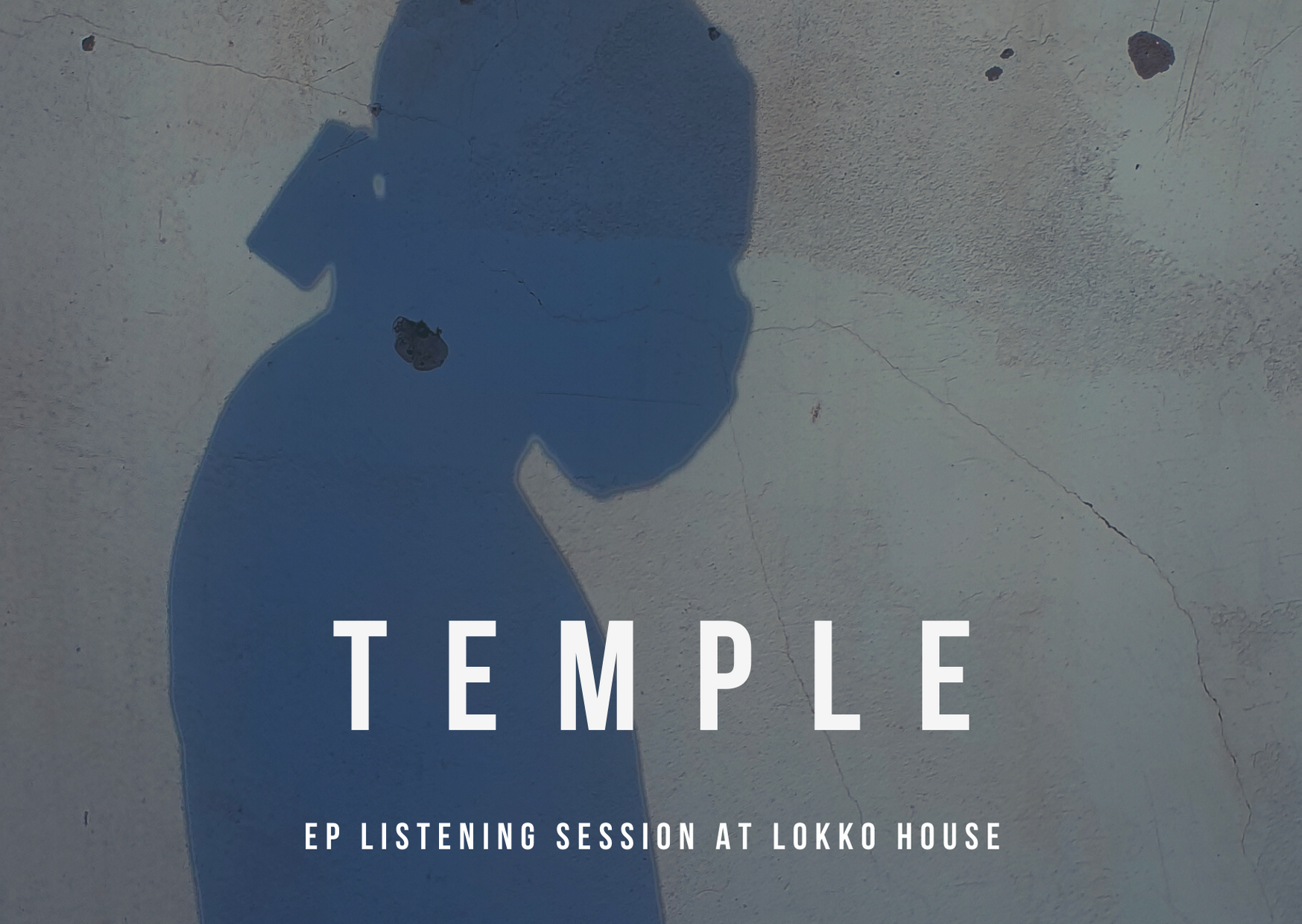 Temple EP Listening at Lokko House